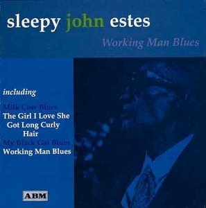 Working Mans Blues by Sleepy John Estes