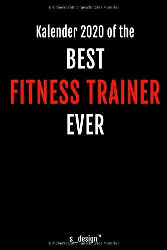 Kalender 2020 für Fitness Trainer: Wochenplaner / Tagebuch / Journal für das ganze Jahr: Platz für Notizen, Planung / Planungen / Planer, Erinnerungen und Sprüche