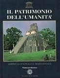 Il Patrimonio dell'Umanità. Vol.2. America Centrale e Meridionale.