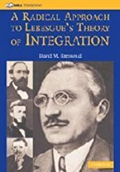 A Radical Approach to Lebesgue's Theory of Integration (Mathematical Association of America Textbooks) by David M. Bressoud (2008-01-14)