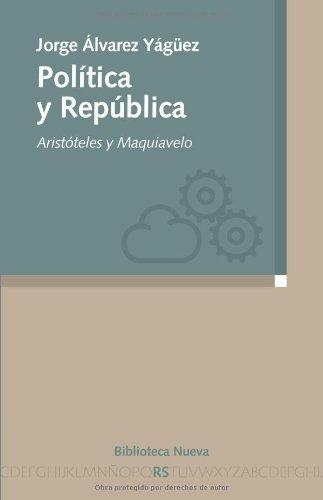 Política y República: Aristóteles y Maquiavelo (Razón y Sociedad)