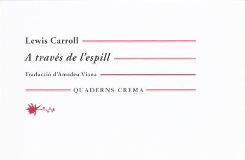 A través de l'espill : i tot allò que Alícia hi va trobar por Lewis Carroll