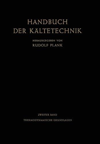 Thermodynamische Grundlagen (Handbuch der Kältetechnik, Band 2) (Kältetechnik-grundlagen)