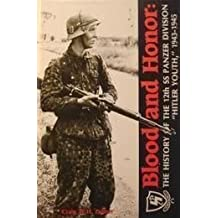Blood and Honor : The History of the 12th SS Hitler Youth 1943-45 by Craig W. Luther (1988-08-02)