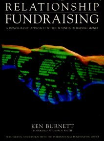 Relationship Fundraising: A Donor-based Approach to the Business of Money Raising