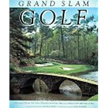 GRAND SLAM GOLF: Courses of the Masters, the U.S. Open, the British Open, the PGA Championship by George Peper (1991-09-02)