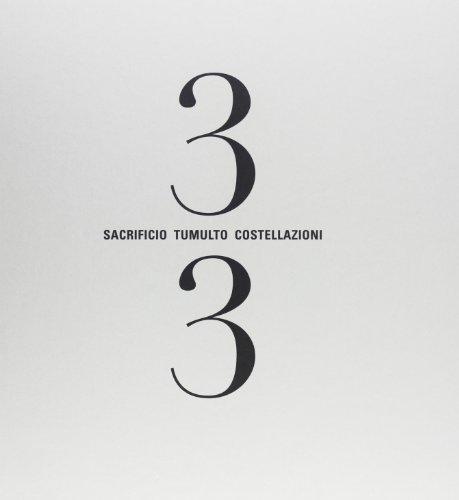 Tre terzi. Sacrificio tumulto costellazioni. Ediz. illustrata por Antonio Biasiucci