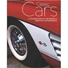 Ultimate Classic Cars: A Celebration of the World's Greatest Automobiles by Andrew Noakes (2007-03-24)