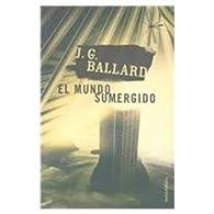 El mundo sumergido par  J. G. Ballard