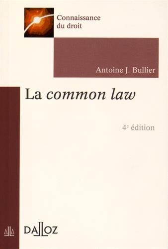 La common law - 4e éd. par Antoine J. Bullier