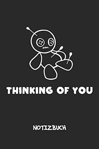 Thinking of You NOTIZBUCH: Notebook für Scherzkekse Witzbold & Sprüche Liebhaber - lustiges Geschenk für Freundin und Freund | Notizheft in A5 (6x9 ... | Thinking of You Voodoo Puppe Cover Motiv