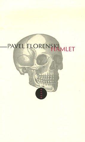 Hamlet : Précédé de Out of Joint par Pavel A. Florenski, Enrico Ghezzi