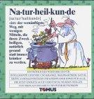 Naturheilkunde (Tomus - Die fröhlichen Wörterbücher)