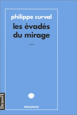 Les Evadés du mirage par Philippe Curval