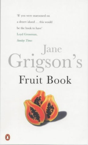Jane Grigson's Fruit Book (Penguin Cookery Library)