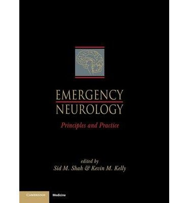 [(Emergency Neurology: Principles and Practice)] [Author: Sid M. Shah] published on (October, 1999)