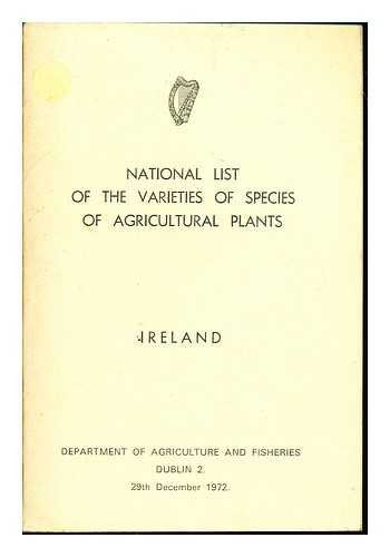 National list of the varieties of species of agricultural plants : Ireland / Department of Agriculture and Fisheries