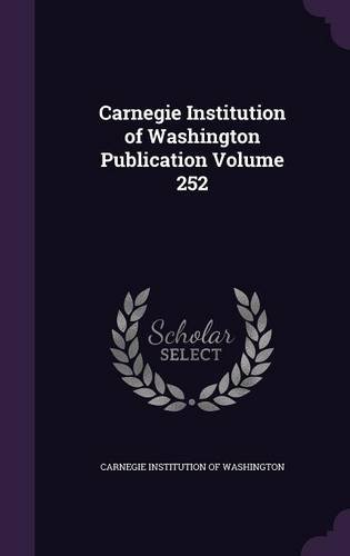Carnegie Institution of Washington Publication Volume 252