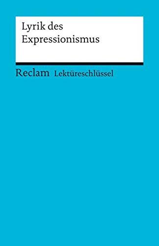 Lektüreschlüssel zur Lyrik des Expressionismus (Reclams Universal-Bibliothek)