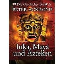 Inka, Maya und Azteken