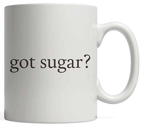 Got Sugar? Sugary Sweet Candy Classic Mug - Funny And Cool Quote Saying Design Graphic Gift Idea For Bakers And Cake Pie Lovers Working In Bakery Who Love Ice Cream Cookies And Bake Donut Candies (Halloween Sugar Cookies Designs)