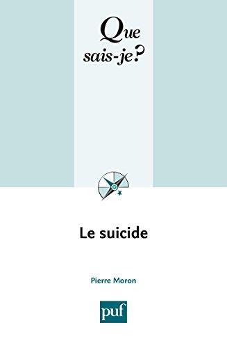 Le suicide: « Que sais-je ? » n° 1569 par Pierre Moron