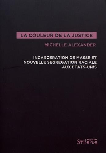 la-couleur-de-la-justice-incarcration-de-masse-et-nouvelle-sgrgation-raciale-aux-etats-unis