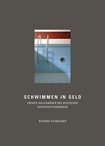 Schwimmen in Geld: Private Hallenbäder des deutschen Wirtschaftswunders
