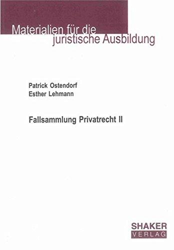 Fallsammlung Privatrecht II (Materialien für die juristische Ausbildung, Band 11)