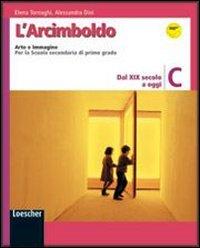 L'Arcimboldo. Arte e immagine. Vol. C: Dal XIX secolo a oggi. Per la Scuola media. Con espansione online