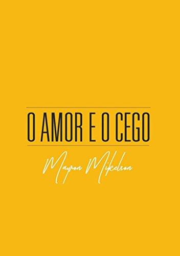 O Amor E O Cego (Portuguese Edition)