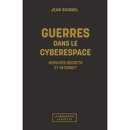 Guerres dans le cyberespace (Enquêtes)