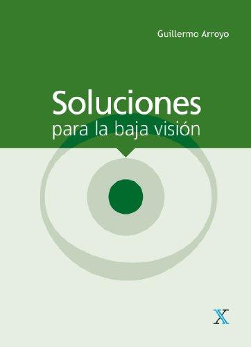 Soluciones para la baja visión (Spanish Edition)