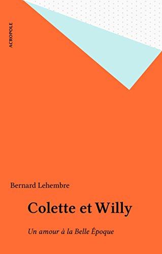 Colette et Willy: Un amour  la Belle poque