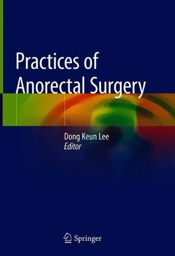 Practices of Anorectal Surgery