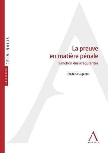 La preuve en matière pénale par Frédéric Lugentz