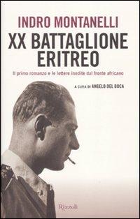 Ventesimo Battaglione eritreo. Il primo romanzo e le lettere inedite dal fronte africano