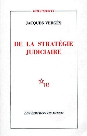De la stratégie judiciaire par Jacques Vergès