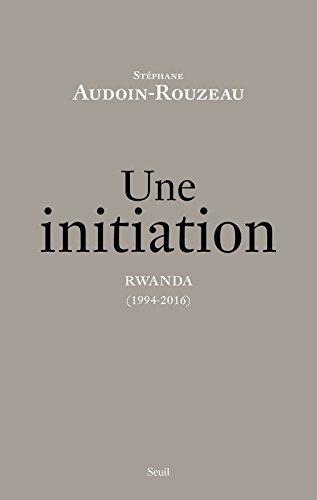 Une initiation. Rwanda (1994-2016)