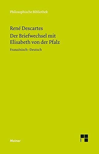 Der Briefwechsel mit Elisabeth von der Pfalz (Philosophische Bibliothek) by René Descartes (2015-03-09)