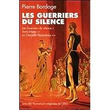 Les guerriers du silence, tomes 1 à 3. Les guerriers du silence / Terra Malter / La citadelle Hyponéros