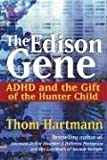 Edison Gene: ADHD and the Gift of the Hunter Child