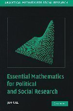 Essential Mathematics for Political and Social Research (Analytical Methods for Social Research) by Gill, Jeff published by Cambridge University Press (2006)