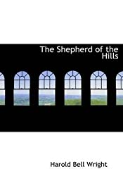 [(The Shepherd of the Hills)] [By (author) Harold Bell Wright] published on (August, 2008)