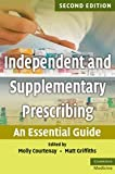 Independent and Supplementary Prescribing Second Edition: An Essential Guide