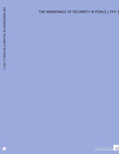 The Inheritance of Fecundity in Fowls [ 1917 ] por Oscar Smart