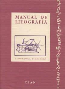 Manual de litografia (Técnicas Artísticas) por Justo Zapater y Jareño