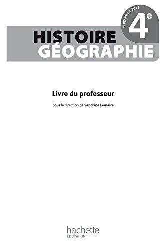 Histoire-Gographie 4e - Livre du professeur - Edition 2011