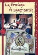 La Proclamacion de Emancipacion (Documentos Que Formaron La Nacion) por David Armentrout