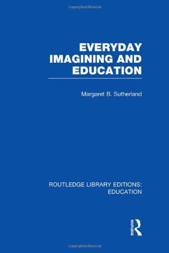 Everyday Imagining and Education (RLE Edu K) (Routledge Library Editions: Education)